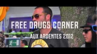 Free Drugs Corner aux Ardentes 2012