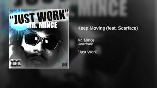 Keep Moving (feat. Scarface) · Mr. Mince · Scarface