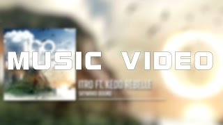 Itro - Skyward Bound (feat. Kédo Rebelle) Official Music Video by Grubse Arts