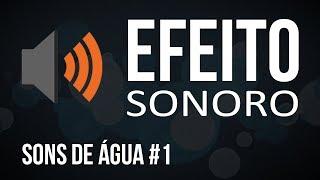 Sons de Água #2 / Efeito Sonoro Grátis e Sem Copyright
