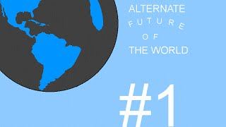 Alternate Future of the World - Episode 1 (Let the Journey begin!)
