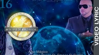 16 - Algo Mágico -  Carlitos Rossy Ft. Franco El Gorila | Global Service