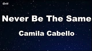 Never Be the Same - Camila Cabello Karaoke 【No Guide Melody】 Instrumental