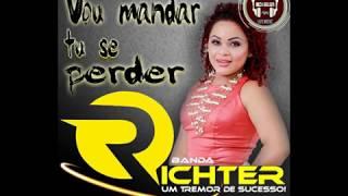 Banda Richter - Vou mandar tu se perder
