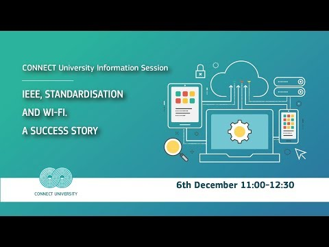 "CONNECT University Session on ""IEEE, Standardisation and Wi-Fi – a success story"" photo"