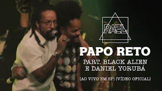 Rael - Papo Reto part. Black Alien e Daniel Yorubá (Ao Vivo em SP)