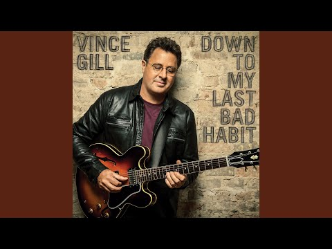 Reasons For The Tears I Cry de Vince Gill Letra y Video