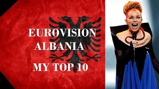 Albania in Eurovision - My Top 10 [2000 - 2016]