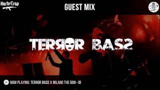 TERROR BASS x MILANO THE DON   ID