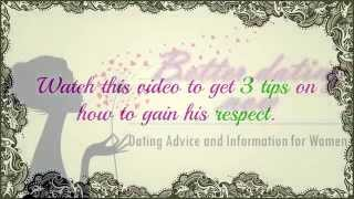 Dating Tips - Earn Your Man's Respect