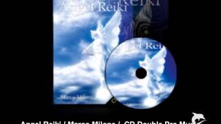 Angel Reiki / Marco Milone / CD Double Pro Music
