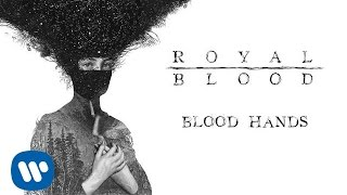 Royal Blood - Blood Hands [Official Audio]