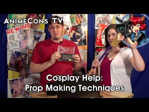 Cosplay Help: Prop Making Techniques - AnimeCons TV