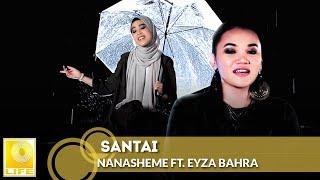 Nanasheme ft. Eyza Bahra - Santai (Official Music Video)