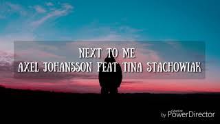 [Vietsub] Next To Me - Axel Johansson feat. Tina Stachowiak