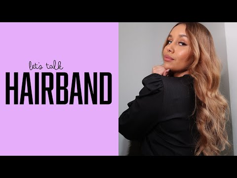 Let's talk hair - Learn more about Hairband