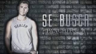 Panchito R - Se Busca (Audio Oficial)
