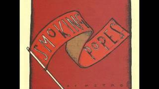 Smoking Popes-Need You Around