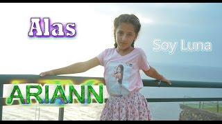 Ariann (cover)- Alas - Soy Luna - CANTA CONMIGO (activa subtitulos)