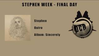 Stephen - Outro (Stephen Week - Final Day !!!!)