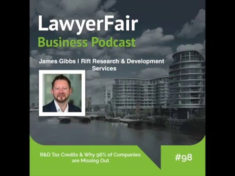 R&D Tax Credits & Why 96% of Companies Are Missing Out : LawyerFair Podcast #98