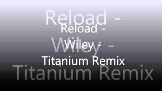 Reload - Wiley - Titanium Remix