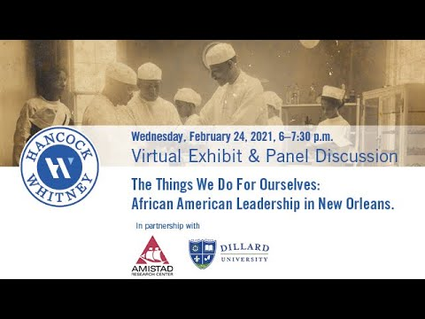 Panel Discussion | The Things We Do For Ourselves: African American Leadership in New Orleans