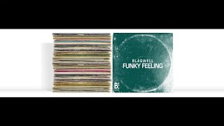 BLAQWELL -  FUNKY FEELING (Preview)