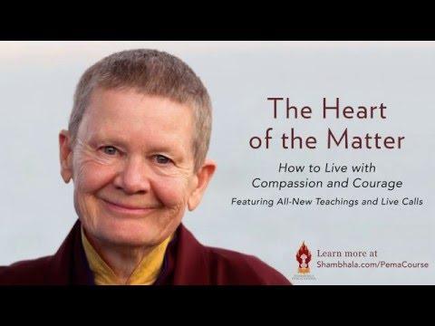The Heart of the Matter: An Immersive Online Retreat Taught by Pema Chödrön