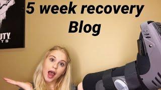 Recovery Blog 5 week broken leg