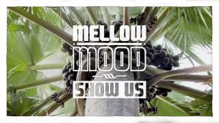 Mellow Mood - Show Us