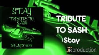 Tribue to Sash - Stay