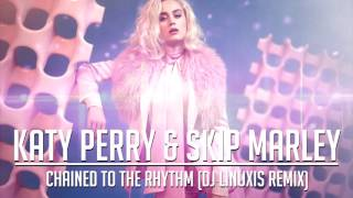 Katy Perry - Chained To The Rhythm (DJ Linuxis Remix)