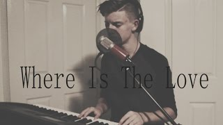 #wheresthelove // Where is the Love (Black Eyed Peas) Cover
