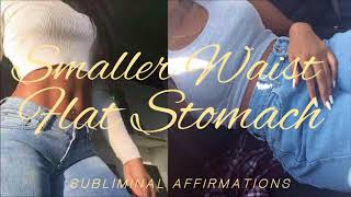 Smaller Waist + Flat Stomach    Subliminal Affirmations