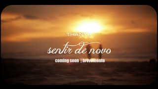 Thanya - Sentir de novo - Teaser (Directed by Contamina Filmes)