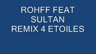 ROHFF FEAT SULTAN REMIX 4 ETOILES