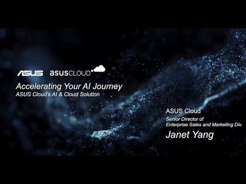 ASUS GTC21 Session - Accelerating Your AI Journey with ASUS Cloud's AI & Cloud Solution (SS33306)