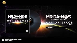 Mr.Da-Nos feat. Junior-X - Out Of Space 2K14 (Club Mix)