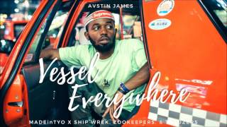 AVSTIN JAMES - Vessel Everywhere (MadeinTYO X Ship Wrek, Zookeepers, & Trauzers)