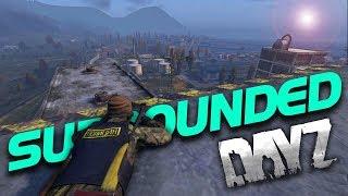 SURROUNDED - DayZ 1.0