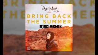 Rain Man ft. Oly - Bring Back The Summer (B'SD Remix)