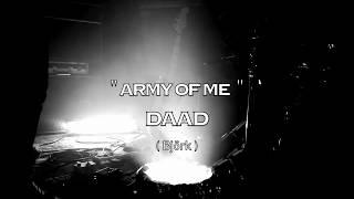 DAAD Army of me  ( Björk cover )