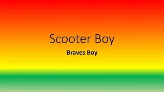 Scooter Boy - Bravesboy Full Lyrics