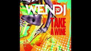 WENDI -  Take A Wine (Soca 2017 Bahamas)