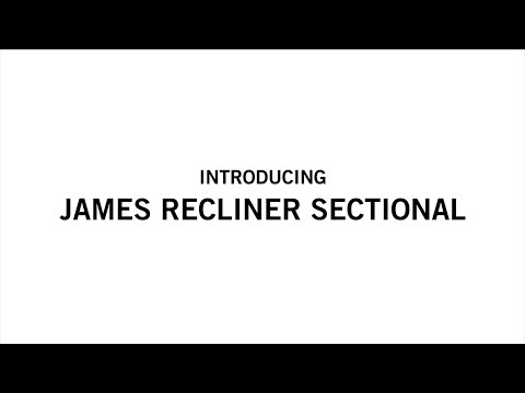 Introducing James Recliner sectional