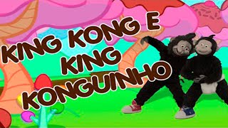 KING KONG E SEU KING KONGUINHO - faixa do DVD ATCHIM & ESPIRRO e A Turma da Casa de Chocolate