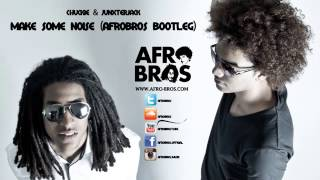 Chuckie ft Junxterjack   Make some noise Afro Bros Bootleg