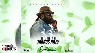 Tarrus Riley - Tell Me Why [True Emotions Riddim] July 2017