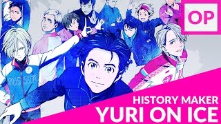 History Maker (Cover)【JubyPhonic】Yuri!!! On Ice OP